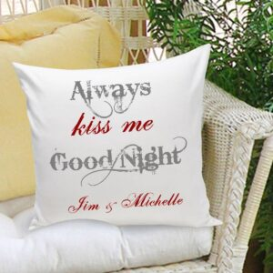 Personalized Couples Throw Pillows – Always Kiss Me Good Night